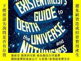 二手書博民逛書店The罕見Existentialist s Guide To Death, The Universe And No
