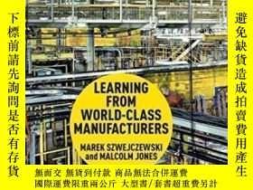 二手書博民逛書店Learning罕見From World Class Manufacturers-向世界一流制造商學習Y436