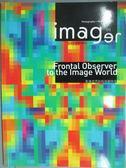 【書寶二手書T1/攝影_ZCK】imager01_Frontal Observer to the Image World 影像世界的前端觀察者_光乍現工作室