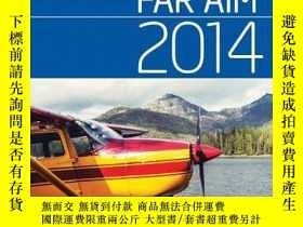 二手書博民逛書店FAR AIM罕見2014: Federal Aviation Regulations Aeronautical