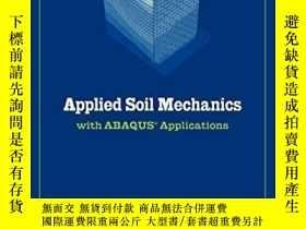 二手書博民逛書店Applied罕見Soil Mechanics With Abaqus And Plaxis Applicatio
