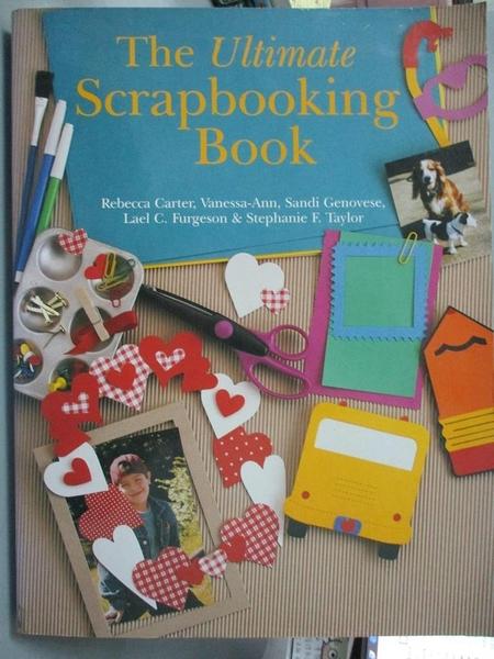 【書寶二手書T1/設計_PLE】The Ultimate Scrapbooking Book_Carter, Rebecca
