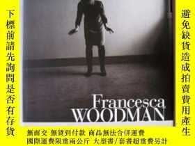 二手書博民逛書店Francesca罕見Woodman-弗朗西斯卡·伍德曼Y436638 David Levi Straus..