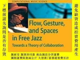 二手書博民逛書店Flow,罕見Gesture, And Spaces In Free JazzY255562 Guerino