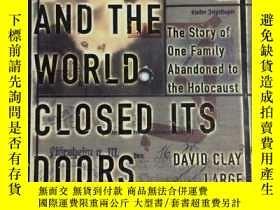 二手書博民逛書店And罕見The World Closed Its Doors: