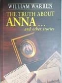 【書寶二手書T9/原文小說_OGJ】The Truth about Anna, and Other Stories_William Warren