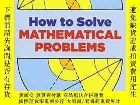 二手書博民逛書店How罕見To Solve Mathematical ProblemsY256260 Wayne A. Wic