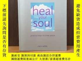 二手書博民逛書店Heal罕見Your Soul: Practical Ways to Inner PeaceY12800 Cl