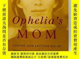 二手書博民逛書店Ophelia's罕見Mom: Loving And Letti