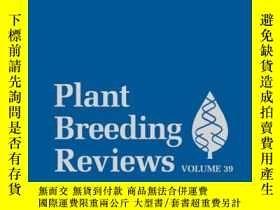 二手書博民逛書店Plant罕見Breeding Reviews, Volume 39Y410016 Jules Janick