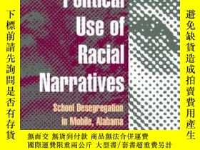 二手書博民逛書店The罕見Political Use Of Racial Narratives: School Desegrega