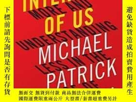 二手書博民逛書店The罕見Internet Of UsY307751 Michael P. Lynch Liveright,