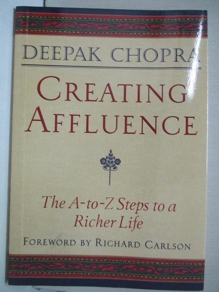 【書寶二手書T4/大學理工醫_IVB】Creating Affluence: The A-To-Z Steps to a Richer Life_Chopra, Deepak
