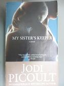 【書寶二手書T5/原文小說_BHS】My Sister s Keeper_Picoult