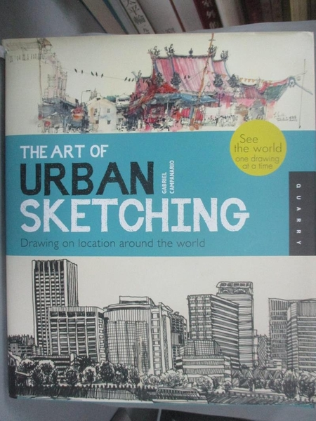 【書寶二手書T7/繪本_JGO】The Art of Urban Sketching: Drawing on Location Around the World_Campanario, Gabriel