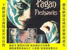 二手書博民逛書店Pagan罕見Fleshworks: The Alchemy of Body ModificationY360