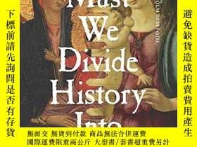 二手書博民逛書店Must罕見We Divide History Into Periods? (european Perspecti