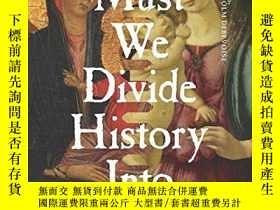 二手書博民逛書店Must罕見We Divide History Into Periods? (european Perspecti