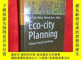 二手書博民逛書店Eco-City罕見Planning: Policies, Pr