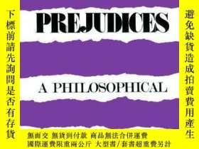 二手書博民逛書店【罕見】Prejudices: A Philosophical