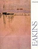 二手書博民逛書店 《Eakins Watercolors》 R2Y ISBN:0823057267│Watson-Guptill Publications