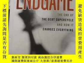 二手書博民逛書店Endgame罕見The End of The Debt Supercyle and How It Changes