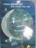 【書寶二手書T3/少年童書_LOW】Papa, Please Get the Moon for Me_Carle, Er