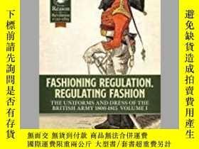 二手書博民逛書店Fashioning罕見Regulation Regulating Fashion (damaged)-時尚規則調