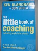 【書寶二手書T1/財經企管_KHV】The Little Book of Coaching: Motivating Peopl…