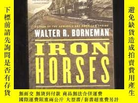 二手書博民逛書店IRON罕見HORSES America,RACE TO BRING THE RAILROADS WESTY2