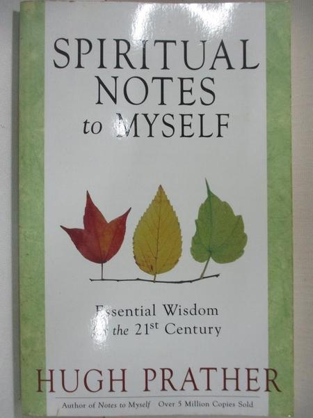 【書寶二手書T9/宗教_A9V】Spiritual Notes to Myself: Essential Wisdom for the 21st Century_Prather, Hugh