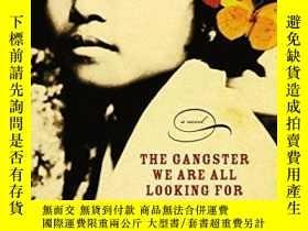 二手書博民逛書店The罕見Gangster We Are All Looking ForY256260 Le, Thi Die
