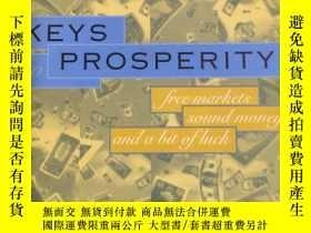 二手書博民逛書店Keys罕見to Prosperity: Free Market
