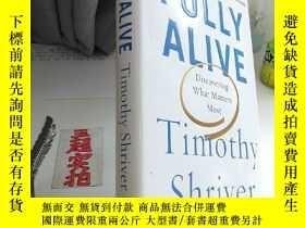 二手書博民逛書店Fully罕見Alive: Discovering What Matters Most (精裝原版外文書)Y3