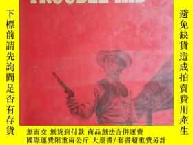二手書博民逛書店Trouble罕見Kid(目前 孤本)原版精裝帶封皮Y10981