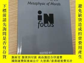 二手書博民逛書店Groundwork罕見of the Metaphysics of Morals in FocusY43326