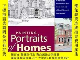 二手書博民逛書店Painting罕見Portraits of Homes in