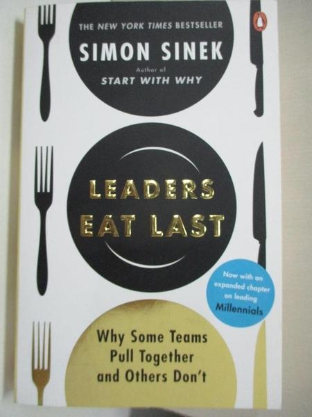 【書寶二手書T5/財經企管_BV2】Leaders Eat Last: Why Some Teams Pull Together and Others Don't_Simon Sinek