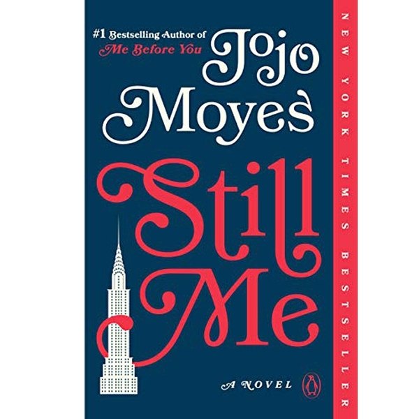 2018/2019 美國得獎作品 Still Me: A Novel (Me Before You Trilogy Book 3) Kindle Edition
