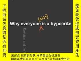 二手書博民逛書店Why罕見Everyone (else) Is A HypocriteY256260 Robert Kurzb