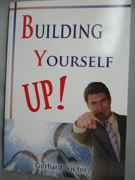 【書寶二手書T3/勵志_XCA】Building Yourself Up_Gerhard Victor