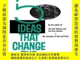 二手書博民逛書店Five罕見Ideas That Change The WorldY364682 Barbara Ward W