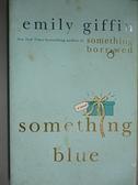 【書寶二手書T6/原文小說_BTB】Something Blue_Giffin, Emily