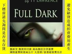 二手書博民逛書店Full罕見Dark A Novel Of The HiddenY410016 Ty Lawrence Whi