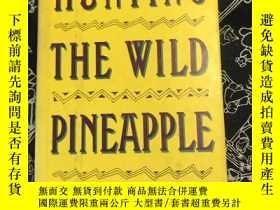 二手書博民逛書店HUNTING罕見THE WILD PINEAPPLEY26865