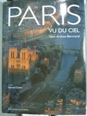 【書寶二手書T8/攝影_QXH】PARIS-VU DU CIEL_Yann Arthus-Bertrand