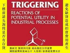 二手書博民逛書店Chemical罕見Triggering: Reactions Of Potential Utility In I