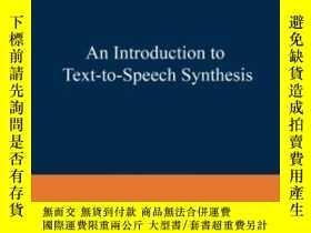 二手書博民逛書店An罕見Introduction To Text-to-speech SynthesisY464532 Thi