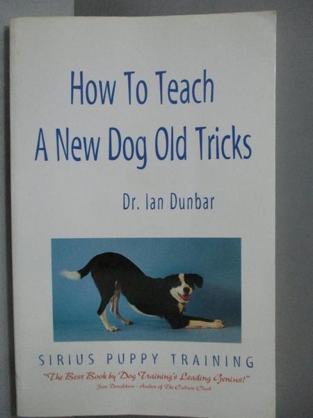 【書寶二手書T3/寵物_NMQ】How to Teach a New Dog Old Tricks_Dunbar, Ia