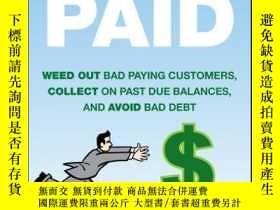 二手書博民逛書店The罕見Guide to Getting Paid: Weed Out Bad Paying Customers